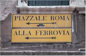 Venice signs for Piazzale Roma and Ferrovia